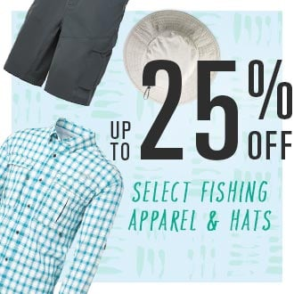 Up To 25% off Select Fishing Apparel and Hats