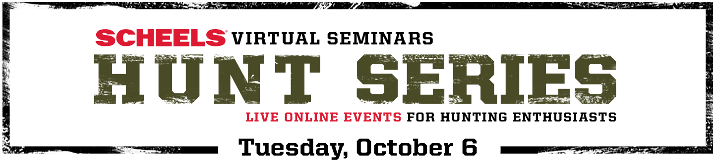 SCHEELS Virtual Seminars Hunt Series: Online Events for Hunting Enthusiasts, September 29th and October 6th