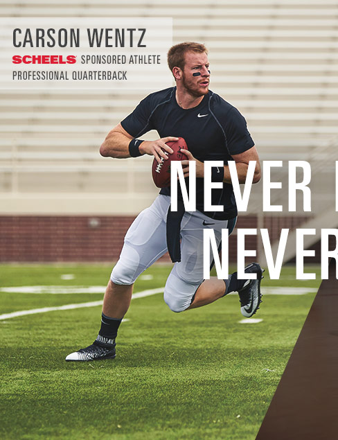 Never Rest. Carson Wentz, SCHEELS Sponsored Athlete, Professional Quarterback