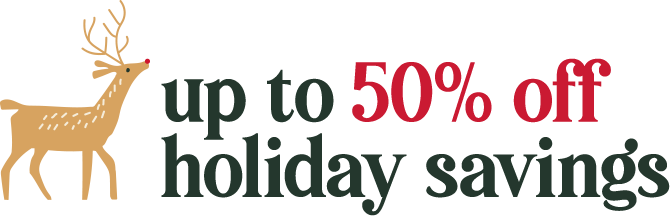 Up To 50% Off Holiday Savings