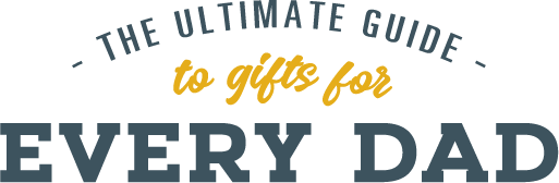 The ultimate guide to gifts for every dad