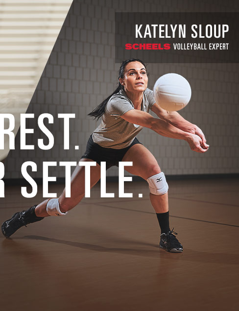 Never Settle. Katelyn Sloup, SCHEELS Volleyball Expert