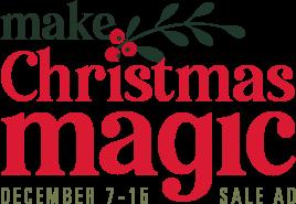Make Christmas Magic: Sale Ad, December 7th through 15th