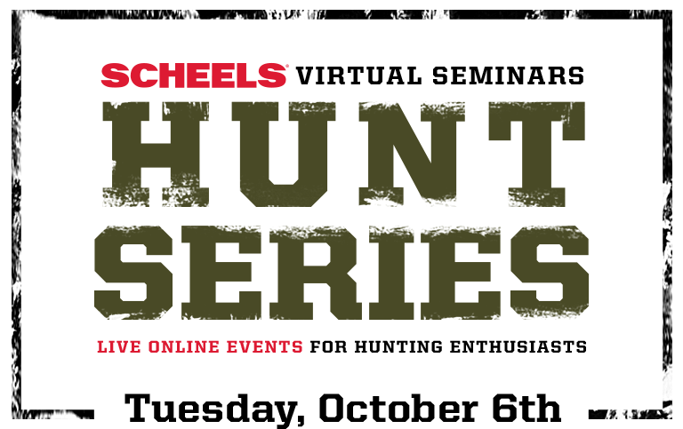 SCHEELS Virtual Seminars Hunt Series: Online Events for Hunting Enthusiasts, Tuesday October 6th