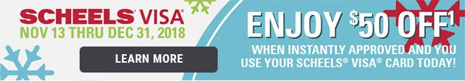 Enjoy $50 Off When instantly approved and you use your scheels Visa Card Today   Scheels Visa Nov 13 thru Dec 31 2018