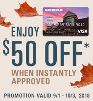 Scheels Visa, Enjoy $50 Off* When Instantly Approved. Promotion Valid September First through October Third, 2018.